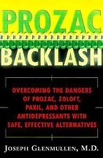 Prozac Backlash: Overcoming the Dangers of Prozac, Zoloft, Paxil, and Other Anti