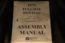 1974 PONTIAC FULL SIZE ASSEMBLY MANUAL 100'S OF PAGES OF PICTURES, PART NUMBERS