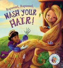 Fairytales Gone Wrong: Rapunzel, Rapunzel, Wash Your Hair! : A Story about...