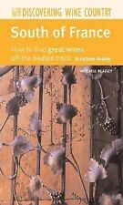 South of France: How to Find Great Wines Off the Beaten Track (Discovering Wine