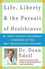 Life, Liberty, and the Pursuit of Healthiness: Dr. Dean's Straight-Talk Answers