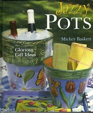 JAZZY POTS GLORIOUS GIFT IDEAS BY MICKEY BASKETT HARDBACK BOOK  2004 EDITION
