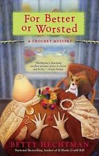 For Better or Worsted: A Crochet Mystery, Hechtman, Betty, Good Book