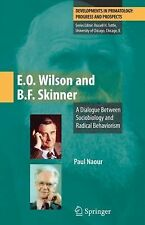 E.O. Wilson and B.F. Skinner: A Dialogue Between Sociobiology and Radical Behavi