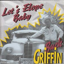 BUCK GRIFFIN Let's Elope Baby CD - NEW - Bear Family - Country Rockabilly