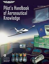 Pilots Handbook of Aeronautical Knowledge FAA-H-8083-25a by Federal Aviation Adm
