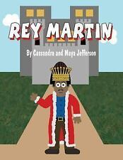 Rey Martin by Cassandra Jefferson and Maya Jefferson (2016, Paperback)