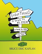 Everything Is Going to Be Okay: A Book for You or Someone Like You-ExLibrary