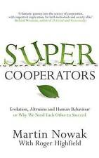 Supercooperators: Evolution, Altruism and Human Behaviour or, Why We Need Each O