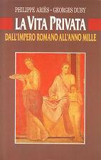 La vita privata Dall'impero romano all'anno mille 1 di P.Ariès-G.Duby Euroclub