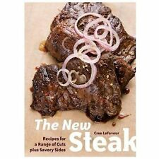 The New Steak: Recipes for a Range of Cuts plus Savory Sides-ExLibrary