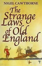 The Strange Laws of Old England by Nigel Cawthorne (Paperback, 2013)
