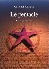 Le Pentacle.Christian OLIVAUX.Editions Amalthee SF58