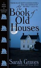 The Book of Old Houses: A Home Repair Is Homicide Mystery - Graves, Sarah - Mass