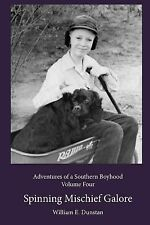 Spinning Mischief Galore : (Adventures of a Southern Boyhood, Volume 4) by...