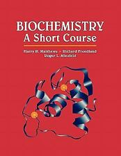 Biochemistry : A Short Course by Richard A. Freedland, Harry R. Matthews and Rog