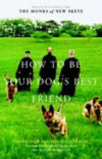 Acceptable, How to Be Your Dog's Best Friend: The Classic Training Manual for Do