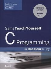 Sams Teach Yourself: C Programming in One Hour a Day by Peter Aitken, Bradley L.
