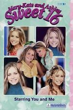 Mary-Kate & Ashley Sweet 16 #5: Starring You and Me: (Starring You and Me) (Mary