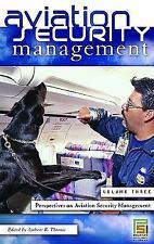 Aviation Security Management: Volume 3 Perspectives on Aviation Security Managem