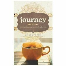 Journey Day by Day: Living Life Well, Walk Thru the Bible, Good Book