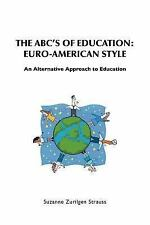 The ABC's of Education : Euro-American Style:An Alternative Approach to...