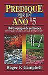 Predique Por un Año: Predique por un Año 5 by Roger Campbell (2000, Paperback)