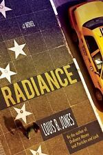 Radiance ---by Louis B Jones--Author of Ordinary Money and Particles & Luck