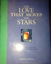 New The Love That Moves the Stars : Reflections on the Stained Glass