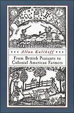 From British Peasants to Colonial American Farmers by Allan Kulikoff (2000,...