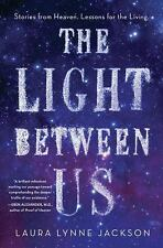 The Light Between Us: Stories from Heaven. Lessons for the Living., Jackson, Lau