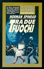 SPINRAD NORMAN TRA DUE FUOCHI NORD 1992 TASCABILI 26 FANTASCIENZA