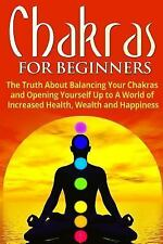 Chakra Healing, Energy Healing, Reiki Ser.: Chakras for Beginners : The Truth...
