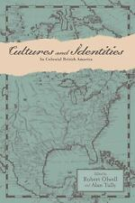 Anglo-America in the Transatlantic World: Cultures and Identities in Colonial...