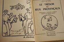 LE TRESOR DES JEUX PROVENCAUX GALTIER CHABAUD 1952 EDITION ORIGINALE