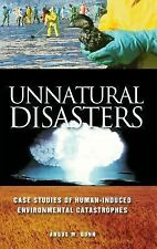 Unnatural Disasters : Case Studies of Human-Induced Environmental...