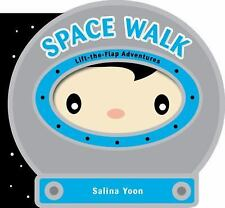 Space Walk (Lift-the-Flap Adventures) by Yoon, Salina