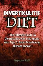 Diverticulitis Diet: the Ultimate Guide to Diverticulitis Pain Free Foods...