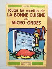 TOUTES LES RECETTES DE LA BONNE CUISINE AU MICRO ONDES 1990 AMELIE BAR ILLUSTRE