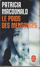 C1 Patricia MACDONALD - LE POIDS DES MENSONGES Poche 2013