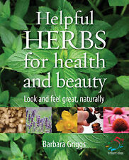Helpful Herbs For Health And Beauty: Look and feel gre