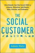 The Social Customer: How Brands Can Use Social CRM to Acquire, Monetize, and Ret