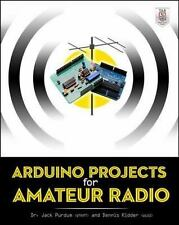 Arduino Projects for Amateur Radio by Jack Purdum and Dennis Kidder (2014,...