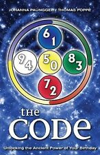 The Code: Unlocking the Ancient Power of Your Birthday, Poppe, Thomas, Paungger,
