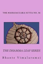 "No. 36, Mahasaccaka Sutta: The Dhamma Leaf Series ""The Greater Discourse to Sacc"