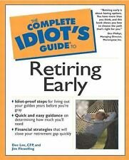 The Complete Idiot's Guide to Retiring Early [Jul 11, 2001] Dee Lee and Jim F...