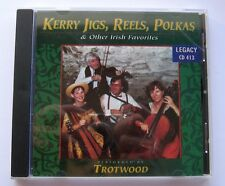 Trotwood - Kerry Jigs, Reels, Polkas & Other Irish Favorites, 1996 CD on Legacy
