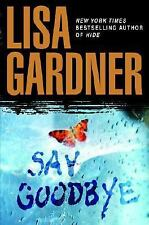 Say Goodbye  (Lisa Gardner)