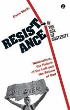 Resistance in the Age of Austerity: Nationalism, the Failure of the Left and the