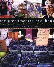 The Greenmarket Cookbook : Recipes, Tips, and Lore from the World Famo-ExLibrary